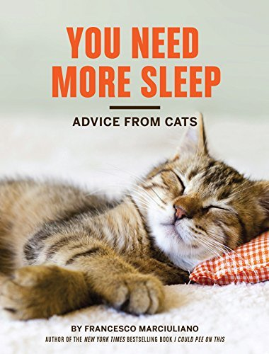 Francesco Marciuliano You Need More Sleep Advice From Cats