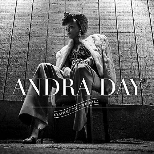 Andra Day Cheers To The Fall Cheers To The Fall