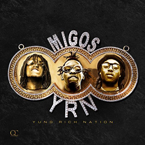 Migos Yung Rich Nation Explicit Version Yung Rich Nation