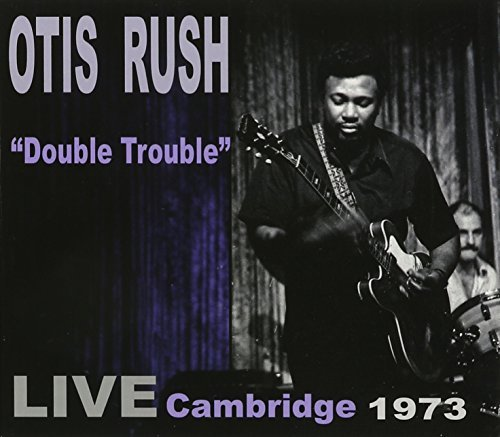 Otis Rush Double Trouble Live Cambridge