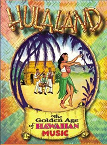 Hulaland Golden Age Of Hawaii Hulaland Golden Age Of Hawaii
