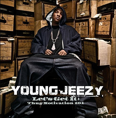 Young Jeezy Lets Get It Thug Motivation 101 Explicit Lets Get It Thug Motivation 101
