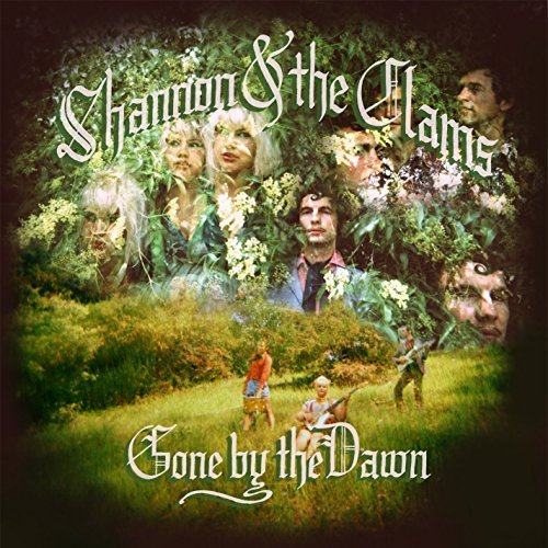 Shannon & The Clams Gone By The Dawn