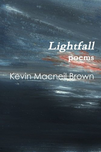 Kevin Macneil Brown Lightfall Poems
