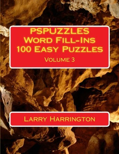 Larry Harrington Pspuzzles Word Fill Ins 100 Easy Puzzles Volume 3