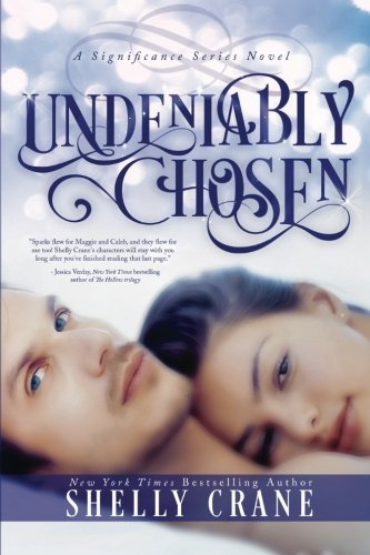 Shelly Crane Undeniably Chosen A Significance Novel