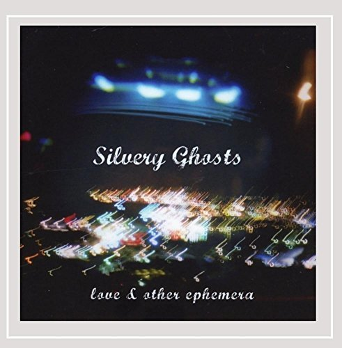 Silvery Ghosts Love & Other Ephemera