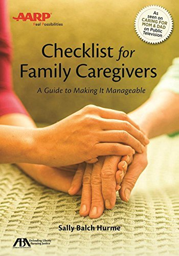 Sally Balch Hurme Aba Aarp Checklist For Family Caregivers A Guide To Making It Manageable