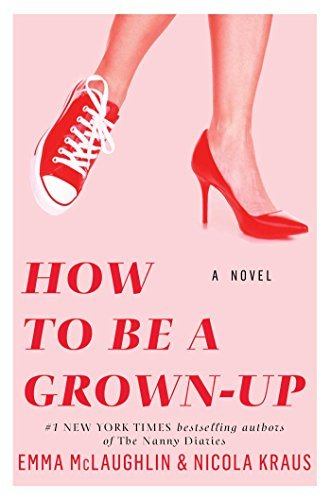 Emma Mclaughlin How To Be A Grown Up
