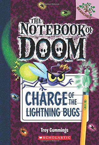 Troy Cummings Charge Of The Lightning Bugs A Branches Book (the Notebook Of Doom #8)