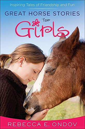 Rebecca E. Ondov Great Horse Stories For Girls Inspiring Tales Of Friendship And Fun