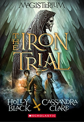 Holly Black The Iron Trial (magisterium Book 1)