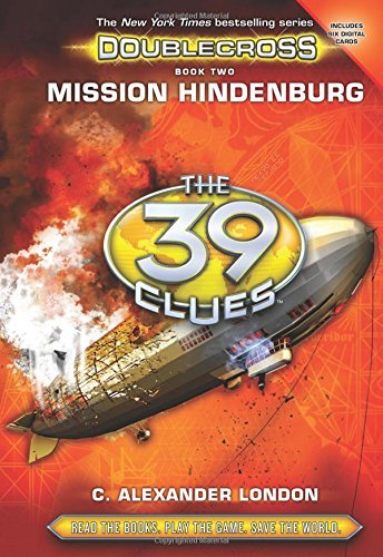 C. Alexander London Mission Hindenburg (the 39 Clues Doublecross Book 2)
