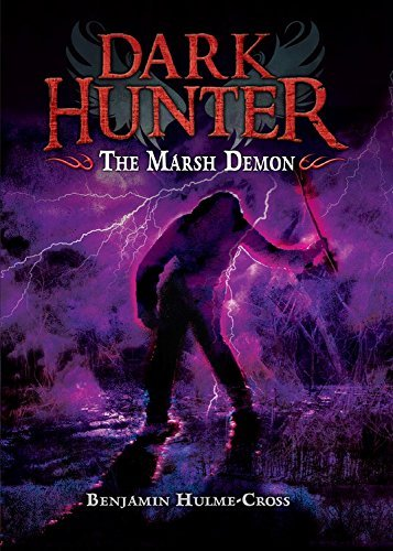 Benjamin Hulme Cross The Marsh Demon