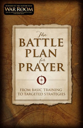 Stephen Kendrick The Battle Plan For Prayer From Basic Training To Targeted Strategies