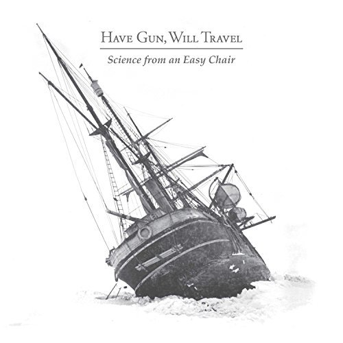 Have Gun Will Travel Science From An Easy Chair Science From An Easy Chair