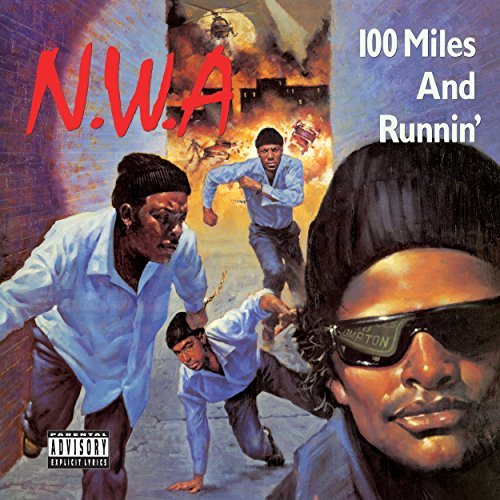 N.W.A. 100 Miles & Runnin Explicit Version