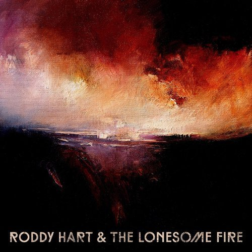 Roddy & The Lonesome Fire Hart Roddy Hart & The Lonesome Fire Import Gbr