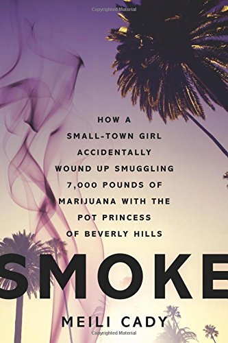 Meili Cady Smoke How A Small Town Girl Accidentally Wound Up Smugg