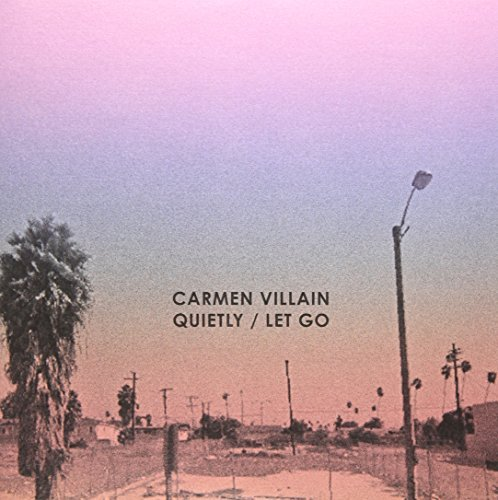 Carmen Villain Quietly Let Go 7 Inch Single