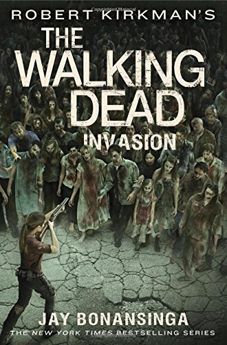 Jay Bonansinga Robert Kirkman's The Walking Dead Invasion