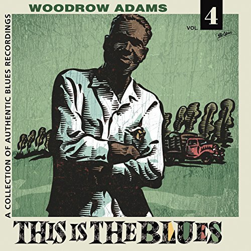 Woodrow Adams This Is The Blues 4 Lp
