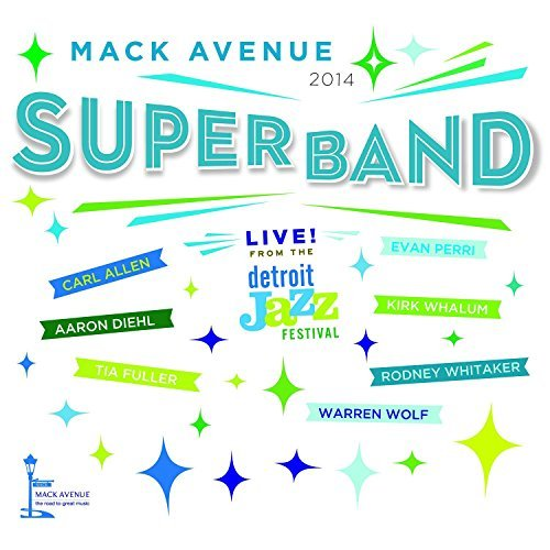 Mack Avenue Superband Live From The Detroit Jazz Fes Live From The Detroit Jazz Fes