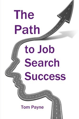 Tom Payne The Path To Job Search Success A Neuroscientific Approach To Interviewing Negot