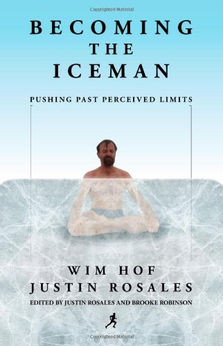 Wim Hof Becoming The Iceman