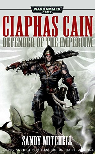 Sandy Mitchell Ciaphas Cain Defender Of The Imperium