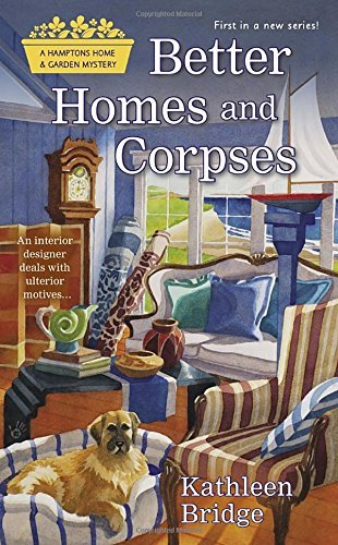 Kathleen Bridge Better Homes And Corpses A Hamptons Home & Garden Mystery
