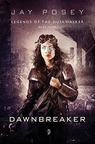 Jay Posey Dawnbreaker Legends Of The Duskwalker Book Three