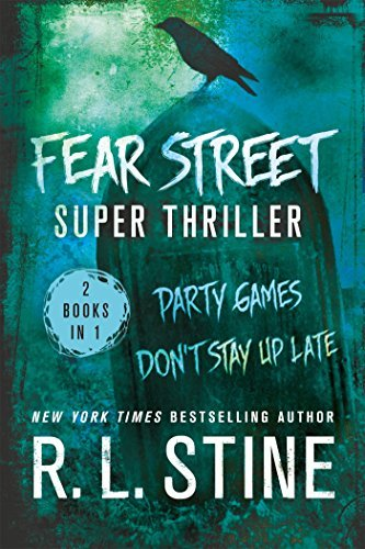 R. L. Stine Fear Street Super Thriller Party Games & Don't Stay Up Late