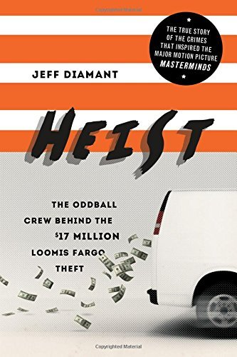 Jeff Diamant Heist The Oddball Crew Behind The $17 Million Loomis Fa