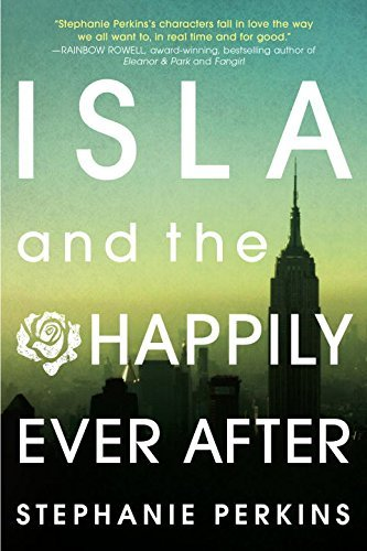Stephanie Perkins Isla And The Happily Ever After