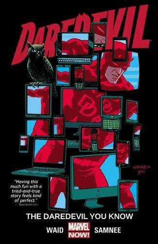 Mark Waid Daredevil Volume 3 The Daredevil You Know