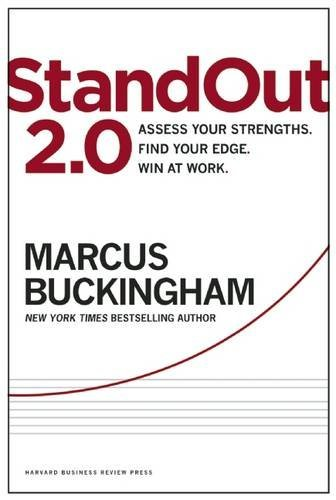 Marcus Buckingham Standout 2.0 Assess Your Strengths Find Your Edge Win At Wor