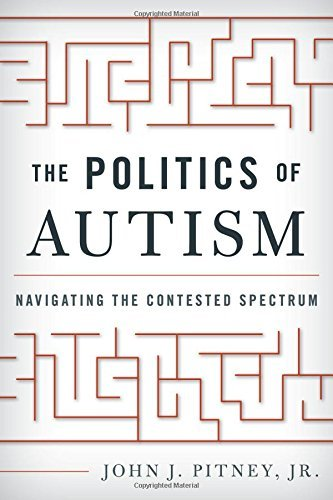 John J. Pitney The Politics Of Autism Navigating The Contested Spectrum