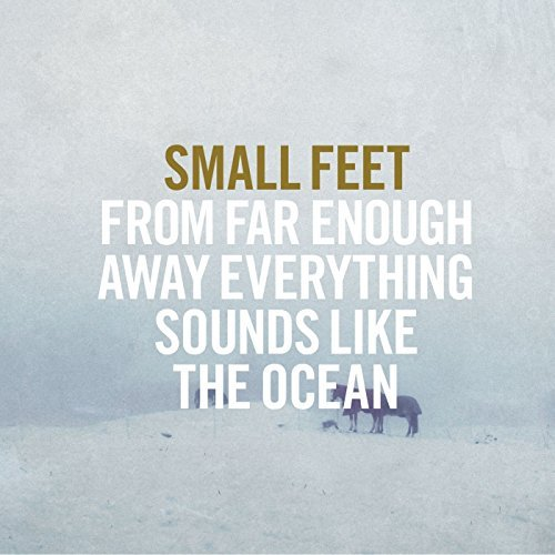 Small Feet From Far Enough Away Everythin From Far Enough Away Everythin