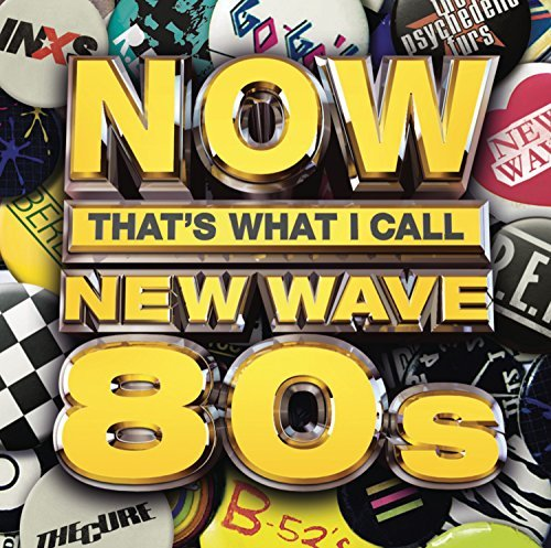 Now That's What I Call New Wave 80's Now That's What I Call New Wave 80's Now That's What I Call New Wave 80's