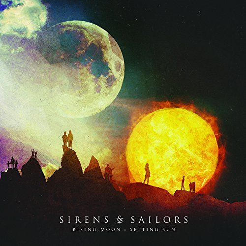 Sirens & Sailors Rising Moon Setting Sun Rising Moon Setting Sun