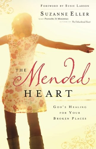 Suzanne Eller The Mended Heart God's Healing For Your Broken Places