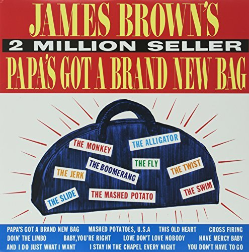 James Brown Papa's Got A Brand New Bag Papa's Got A Brand New Bag