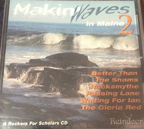 Makin' Waves In Maine Vol. 2