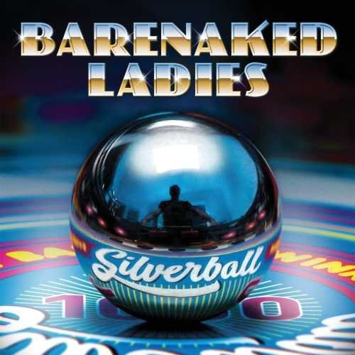 Barenaked Ladies Silverball Silverball