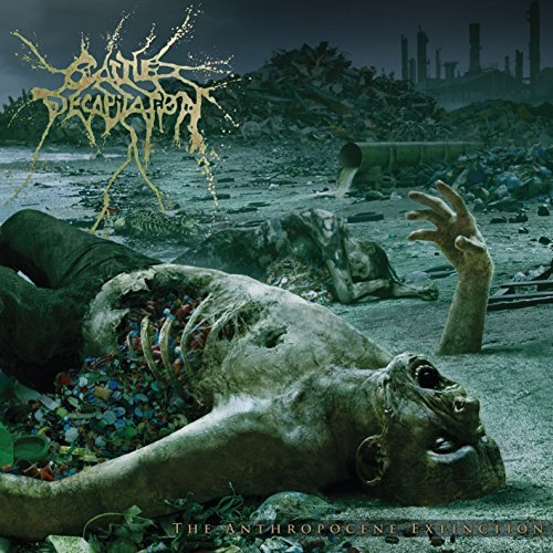 Cattle Decapitation Anthropocene Extinction Anthropocene Extinction