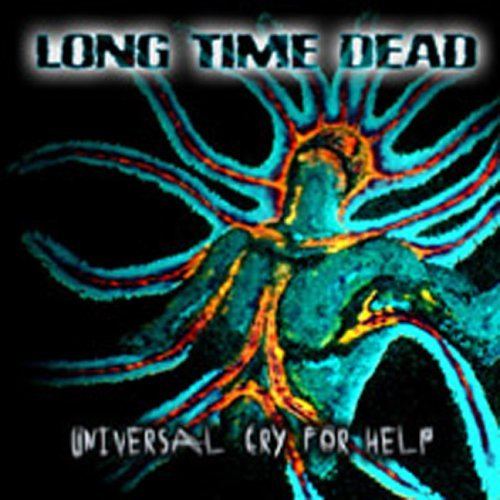 Long Time Dead Universal Cry For Help