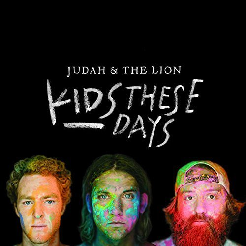 Judah & The Lion Kids These Days