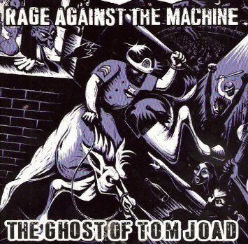 Rage Against The Machine The Ghost Of Tom Joad