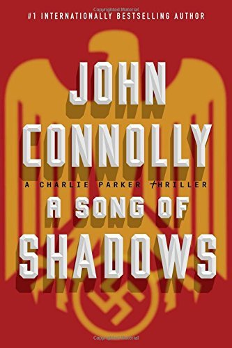 John Connolly A Song Of Shadows A Charlie Parker Thriller